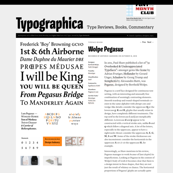"In 2011, Paul Shaw published a list of ""12 Overlooked & Underappreciated Typefaces"": amongst gems like Icone by Adrian Frutiger, Hollander by Gerard Unger, Schadow by Georg Trump and Semplicità by Alessandro Butti, was Pegasus, designed by Berthold Wolpe. Pegasus is a serif face designed for continuous text setting, with..."