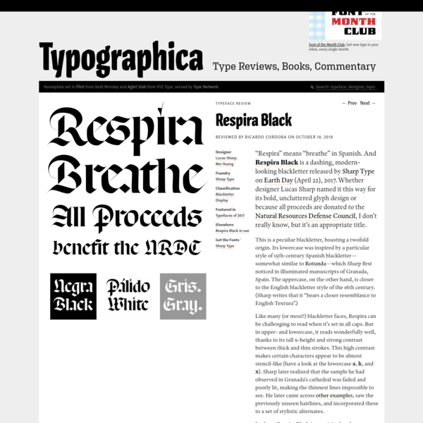 """Respira"" means ""breathe"" in Spanish. And Respira Black is a dashing, modern-looking blackletter released by Sharp Type on Earth Day (April 22), 2017. Whether designer Lucas Sharp named it this way for its bold, uncluttered glyph design or because all proceeds are donated to the Natural Resources Defense Council, I..."