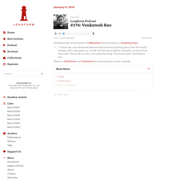 Longform Podcast #174: Venkatesh Rao · Longform