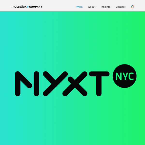 NYXT | Work | Trollbäck+Company | Branding and Design Studio