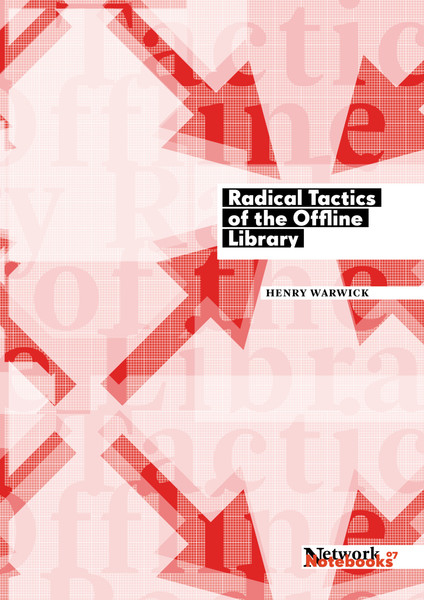 Radical Tactics of the Offline Library, by Henry Warwick [.pdf]