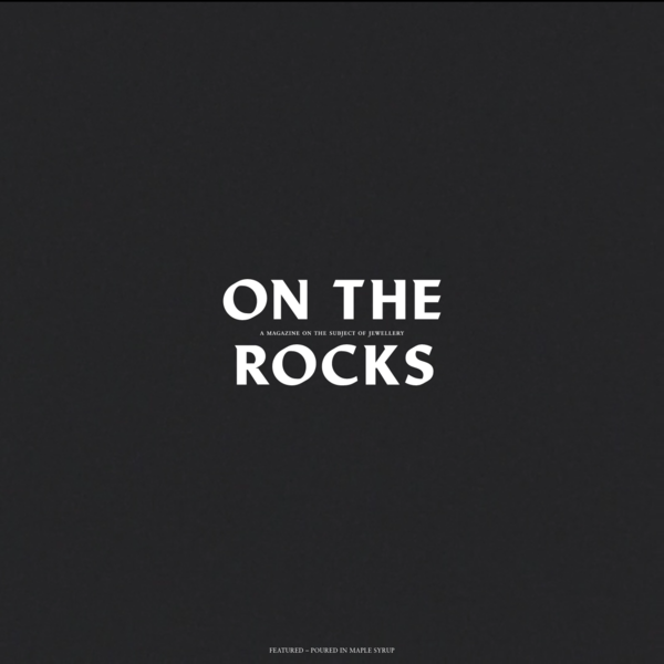 A magazine on the subject of jewellery - On The Rocks Magazine
