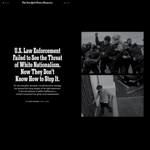 U.S. Law Enforcement Failed to See the Threat of White Nationalism. Now They Don't Know How to Stop It. - The New York Times