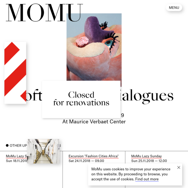 MoMu is the fashion museum of Antwerp in Belgium. Founded 2002, the museum collects, conserves, studies and exhibits Belgian contemporary fashion.