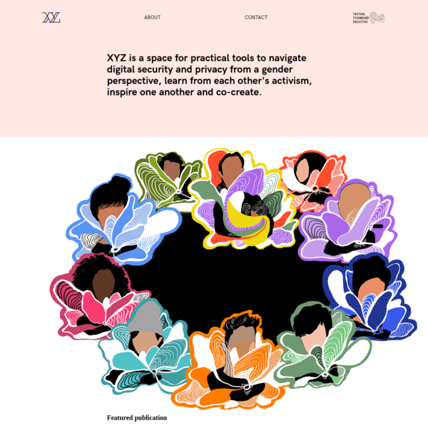 XYZ is a space for practical tools to navigate digital security and privacy from a gender perspective, learn from each other...