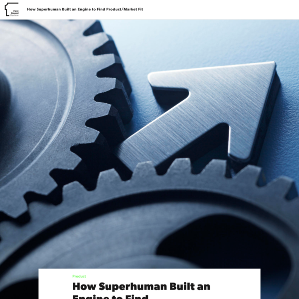This article is by Rahul Vohra, the founder and CEO of Superhuman - a startup building the fastest email experience in the world. We've all heard that product/market fit drives startup success - and that the lack thereof is what's lurking behind almost every failure.