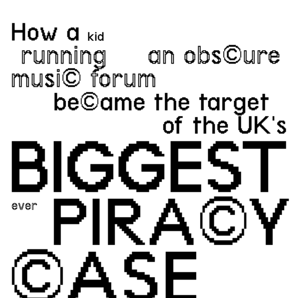 Kane Robinson: how a kid running an obscure music forum became the target of the UK's biggest ever piracy case