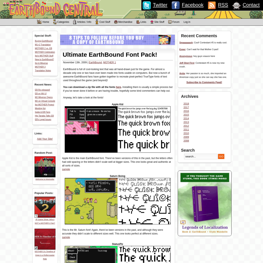 EarthBound is full of cool-looking text that was all hand-drawn just for the game. For almost a decade only one or two have ever been made into fonts usable on computers.