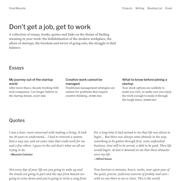 A collection of essays, books, quotes and links on the theme of finding meaning in your work.