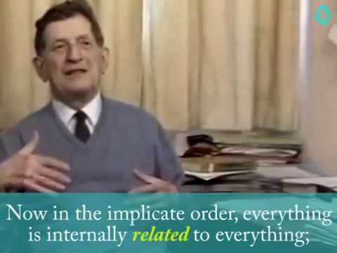 Quantum Theory, Consciousness & the Implicate Order - Dr. David Bohm