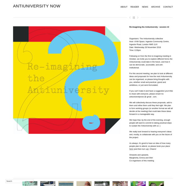 Organisers: The Antiuniversity collective Host: UVW Space, Ingestre Community Centre, Ingestre Road, London NW5 1UX Date: Wednesday 28 November 2018 Time: 6:30pm Following on from the first re-imagining meeting in October, we invite you to...