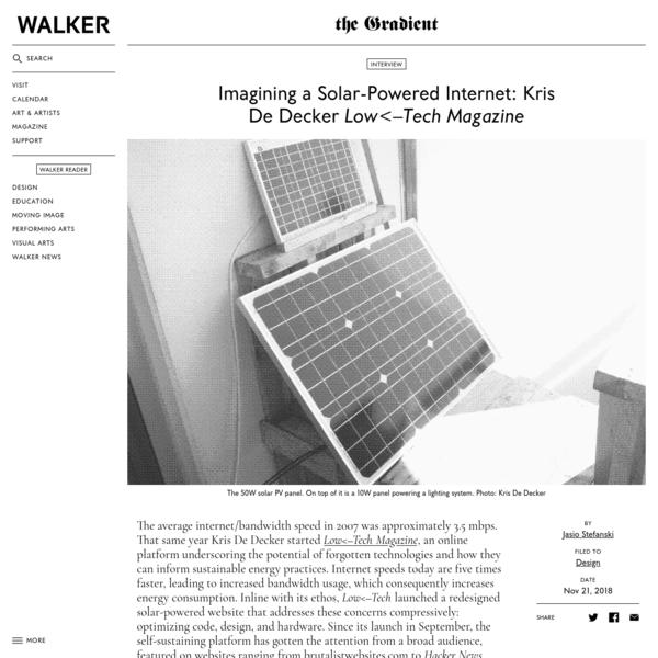 Imagining a Solar-Powered Internet: Kris De Decker on Low<-Tech Magazine