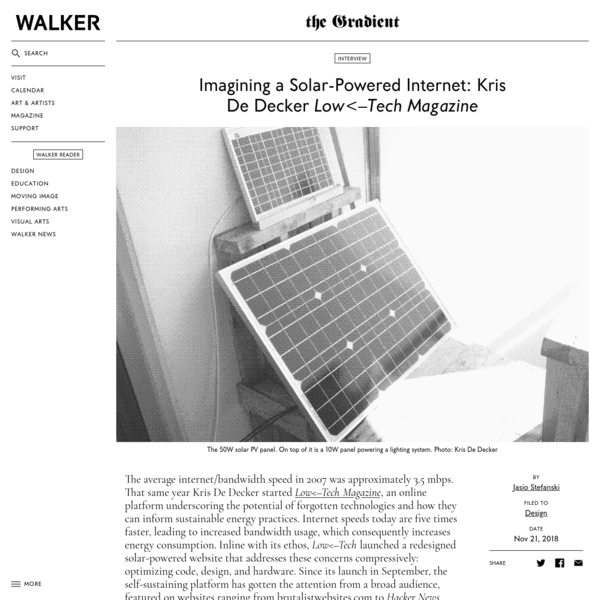 Imagining a Solar-Powered Internet: Kris De Decker on Low<-Tech Magazine