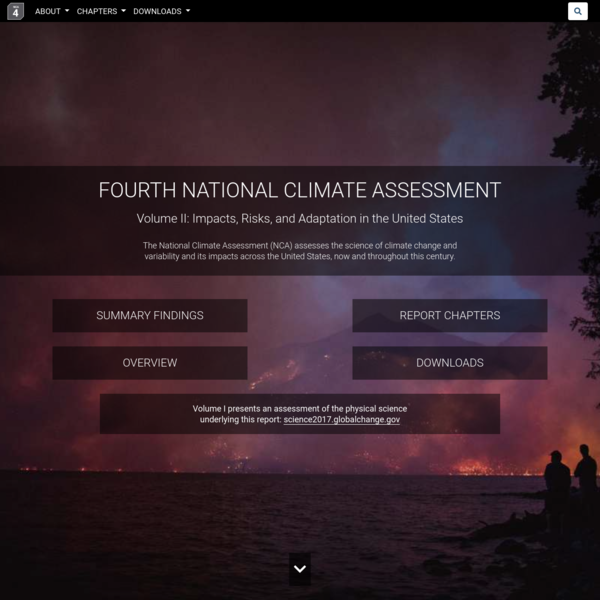 This report is an authoritative assessment of the science of climate change, with a focus on the United States. It represents the second of two volumes of the Fourth National Climate Assessment, mandated by the Global Change Research Act of 1990.