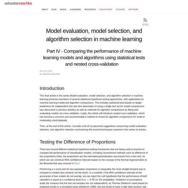 This final article in the series Model evaluation, model selection, and algorithm selection in machine learning presents overviews of several statistical hypothesis testing approaches, with applications to machine learning model and algorithm comparisons.
