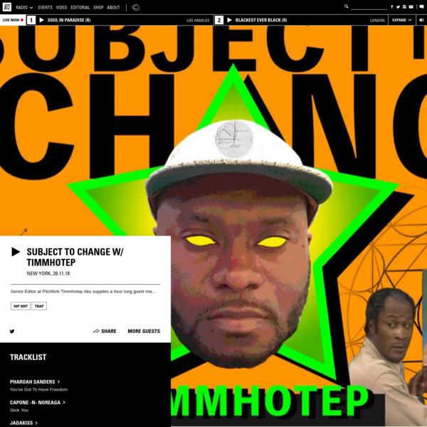 Playing Hip Hop , Trap. Senior Editor at Pitchfork Timmhotep Aku supplies a hour long guest mix...