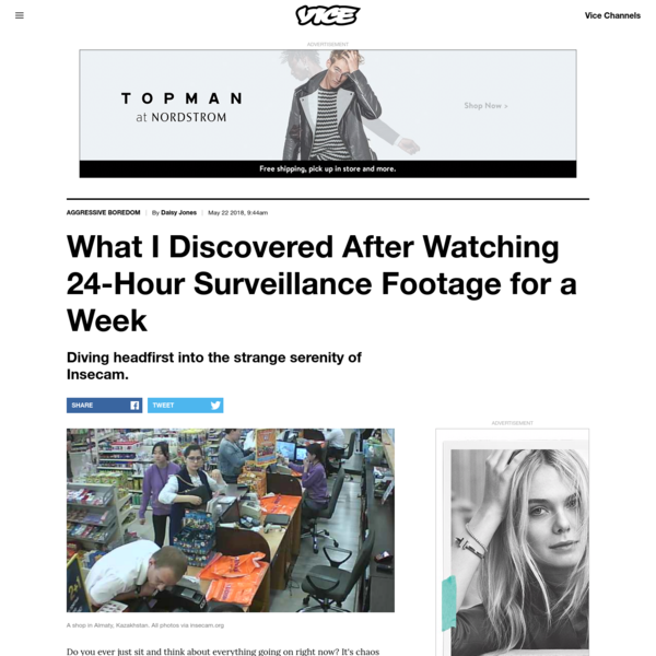 What I Discovered After Watching 24-Hour Surveillance Footage for a Week