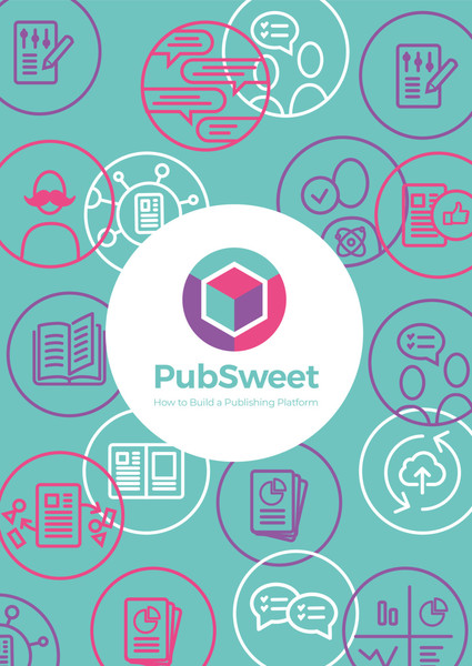 PubSweet How to Build a Publishing Platform