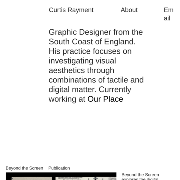 Curtis Rayment About Email Graphic Designer from the South Coast of England. His practice focuses on investigating visual...