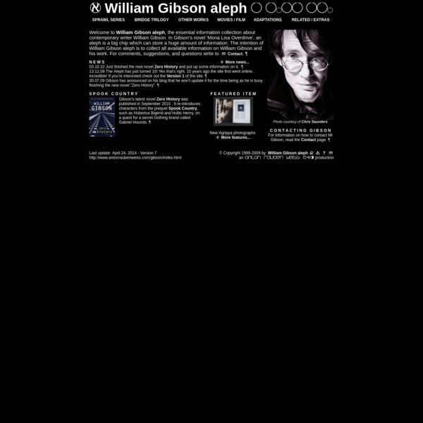 William Gibson aleph - This page contains William Gibson novel and movie info, biography, mediagraphy, images, downloads, glossaries, summaries...