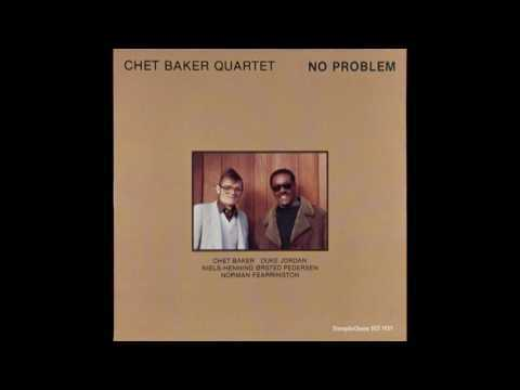 Chet Baker Quartet - No Problem (1980) [CD edition]