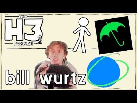 H3 Podcast #96 - bill wurtz