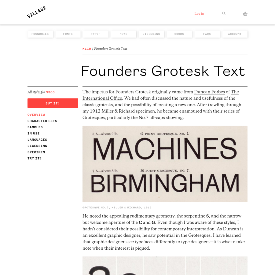 Founders Grotesk was originally designed for headlines, but upon it's first outing-in a newspaper-it was used at text sizes and performed rather poorly. The lighter weights were serviceable at best, but far from ideal. The bolder weights veer pretty close to disaster, almost clogging up completely.