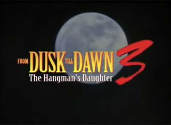 From Dusk Till Dawn 3: The Hangman's Daughter (2000)