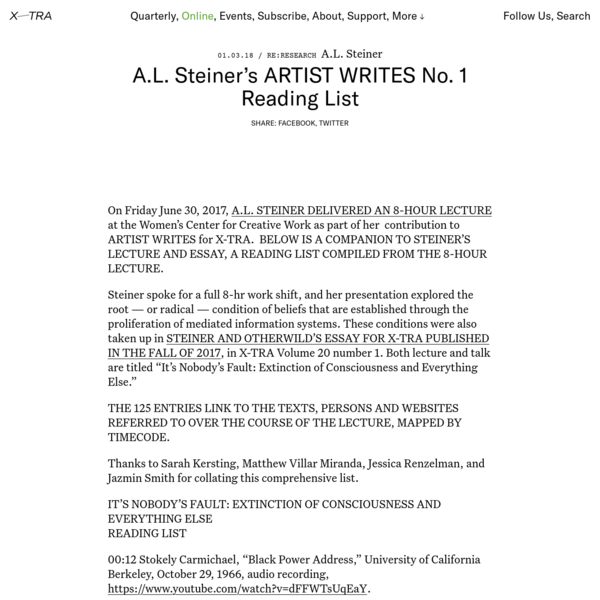 On Friday June 30, 2017, A.L. Steiner delivered an 8-hour lecture at the Women's Center for Creative Work as part of her contribution to ARTIST WRITES for X-TRA. Below is a companion to Steiner's lecture and essay, a reading list compiled from the 8-hour lecture.