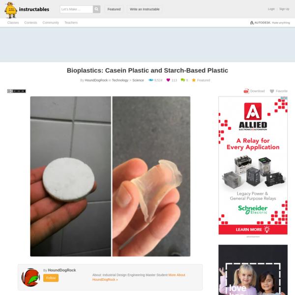 Bioplastics: Casein Plastic and Starch-Based Plastic