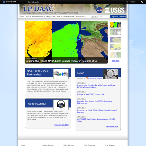 The Land Processes Distributed Active Archive Center (LP DAAC) is one of several discipline-specific data centers within the NASA Earth Observing System Data and Information System (EOSDIS). The LP DAAC is located at the USGS Earth Resources Observation and Science (EROS) Center in Sioux Falls, South Dakota.