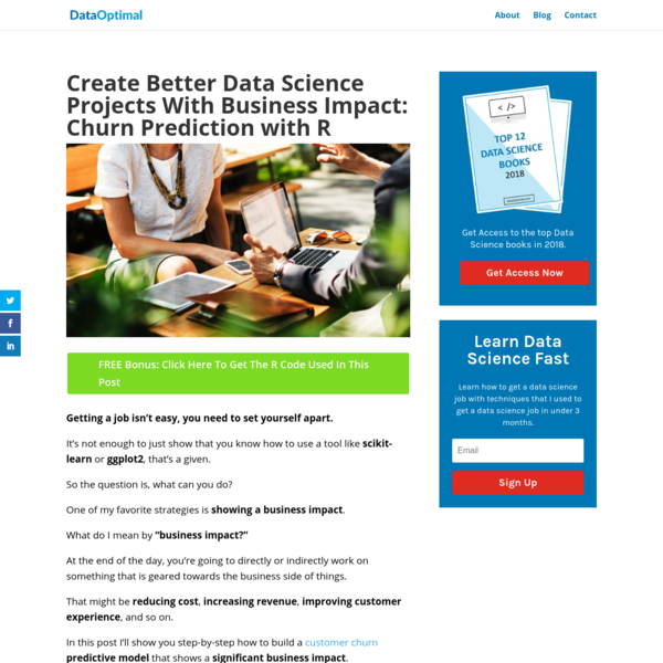 Create Better Data Science Projects With Business Impact: Churn Prediction with R