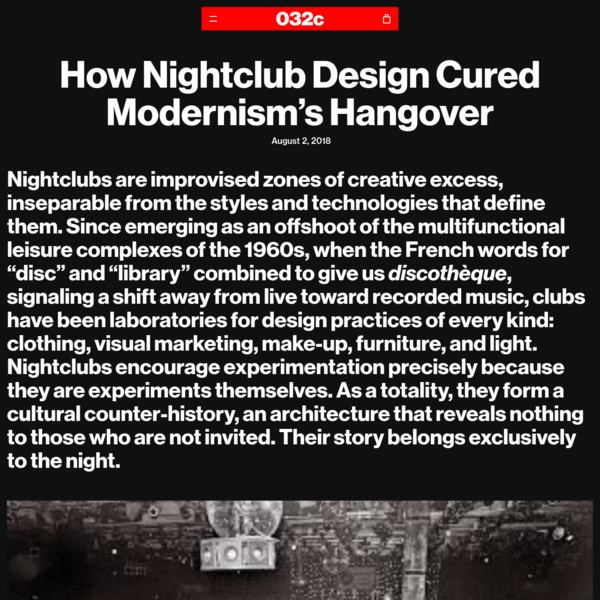 How Nightclub Design Cured Modernism's Hangover - 032c