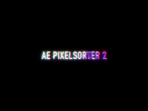 AE Pixel Sorter 2 for After Effects