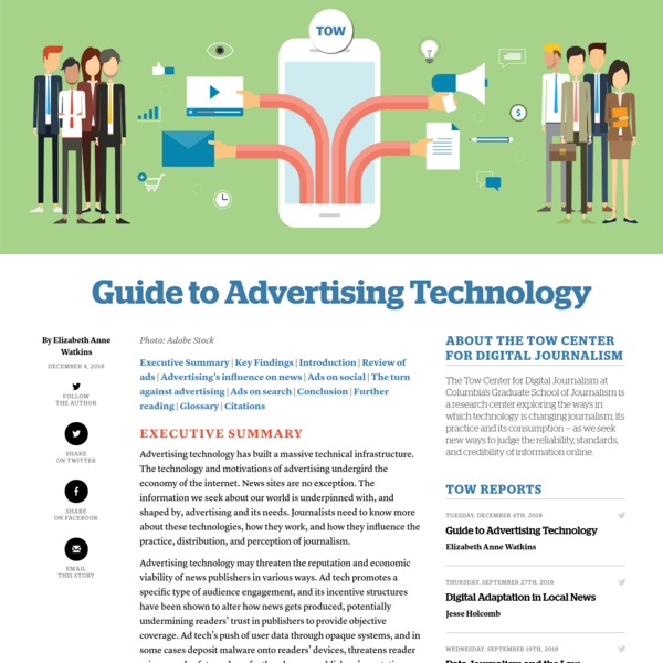 Executive Summary Advertising technology has built a massive technical infrastructure. The technology and motivations of advertising undergird the economy of the internet. News sites are no exception. The information we seek about our world is underpinned with, and shaped by, advertising and its needs. Journalists need to know more about these technologies, how they work, [...]
