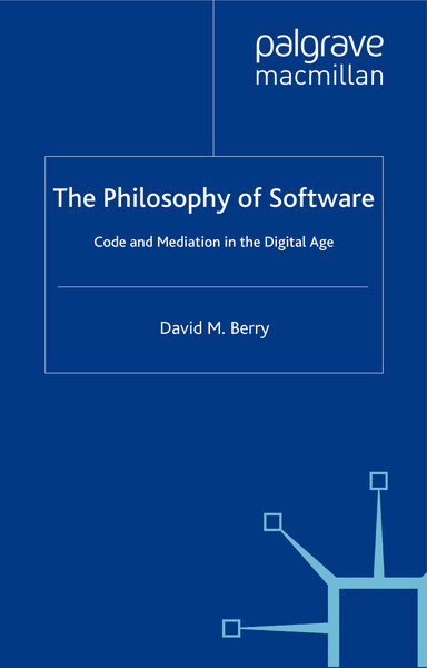 [david_m._berry]_the_philosophy_of_software_code_-b-ok.org-.pdf
