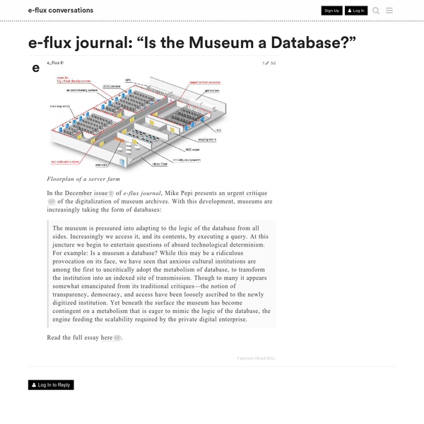 Floorplan of a server farm In the December issue of e-flux journal, Mike Pepi presents an urgent critique of the digitalization of museum archives. With this development, museums are increasingly taking the form of d…