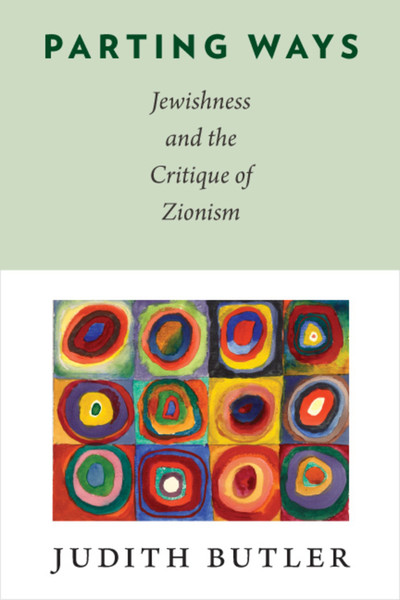 Judith Butler - Parting Ways: Jewishness and the Critique of Zionism