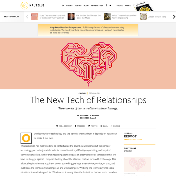 The New Tech of Relationships - Issue 67: Reboot - Nautilus
