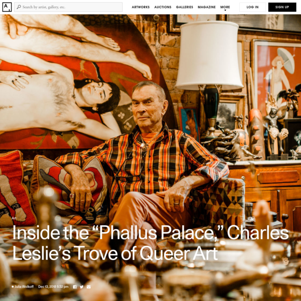"""Inside the """"Phallus Palace,"""" Charles Leslie's Trove of Queer Art"""