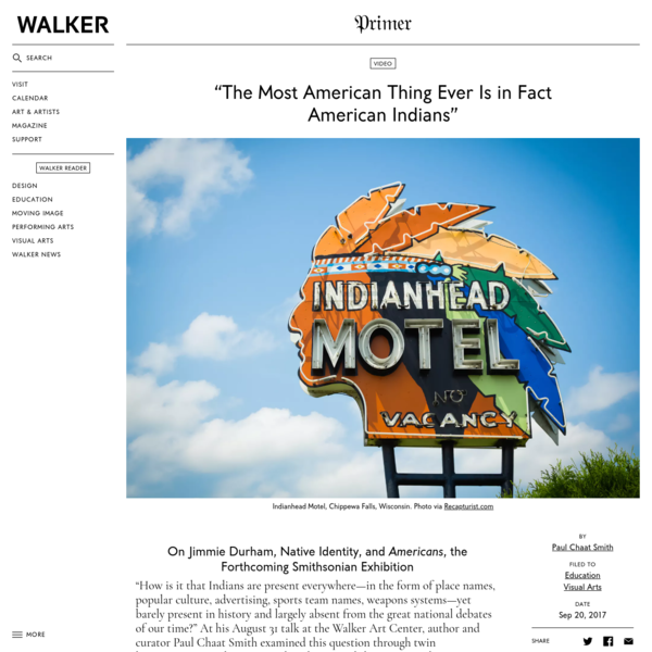 """Paul Chaat Smith: """"The Most American Thing Ever Is in Fact American Indians"""""""
