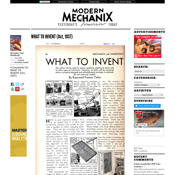 WHAT TO INVENT The author will be glad to answer questions relating to these and to other types of inventions. However, no letter will be answered unless a properly stamped and self-addressed envelope is enclosed. Do not send any models. By Raymond Francis Yates HOW is your ingenuity today?
