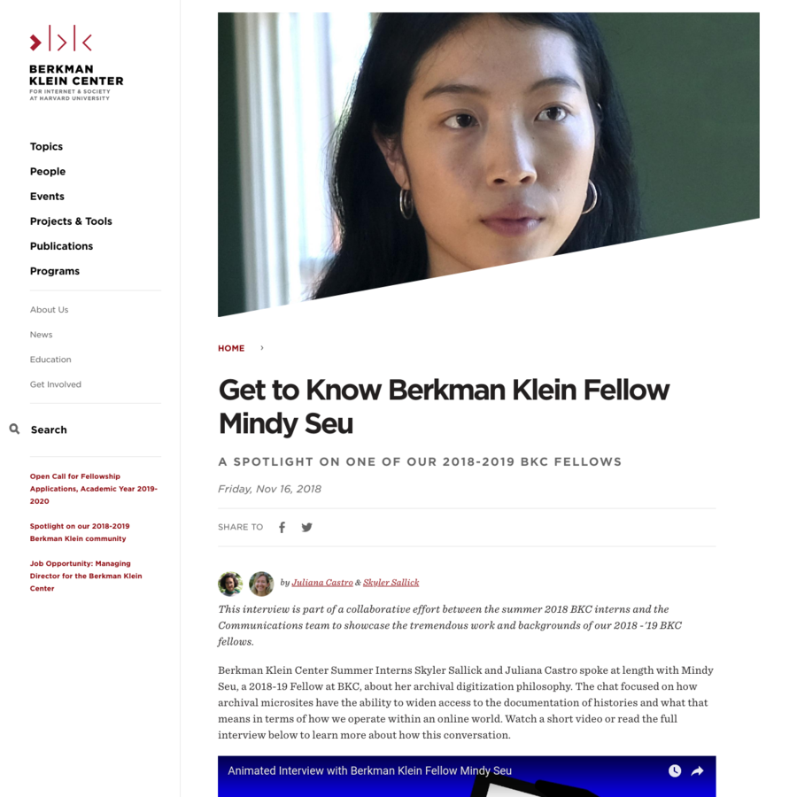 This interview is part of a collaborative effort between the summer 2018 BKC interns and the Communications team to showcase the tremendous work and backgrounds of our 2018 -'19 BKC fellows. Berkman Klein Center Summer Interns Skyler Sallick and Juliana Castro spoke at length with Mindy Seu, a 2018-19 Fellow at BKC, about her archival digitization philosophy.