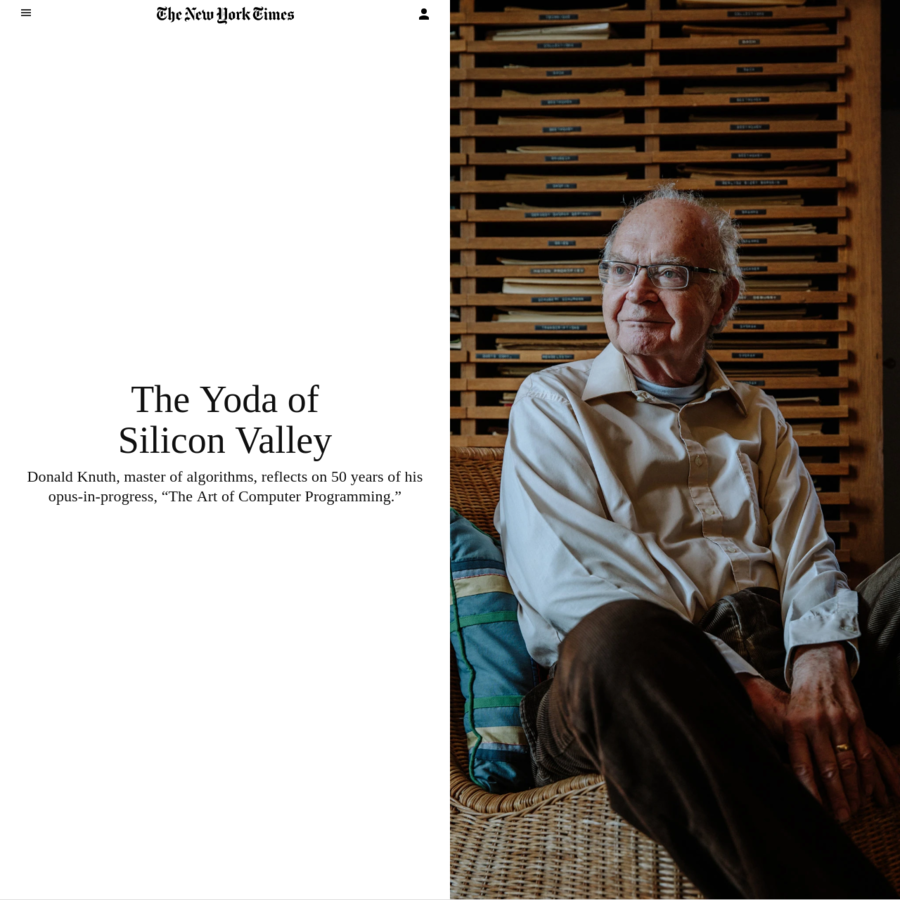 """Profiles in science Donald Knuth, master of algorithms, reflects on 50 years of his opus-in-progress, """"The Art of Computer Programming."""" Donald Knuth at his home in Stanford, Calif. He is a notorious perfectionist and has offered to pay a reward to anyone who finds a mistake in any of his books."""