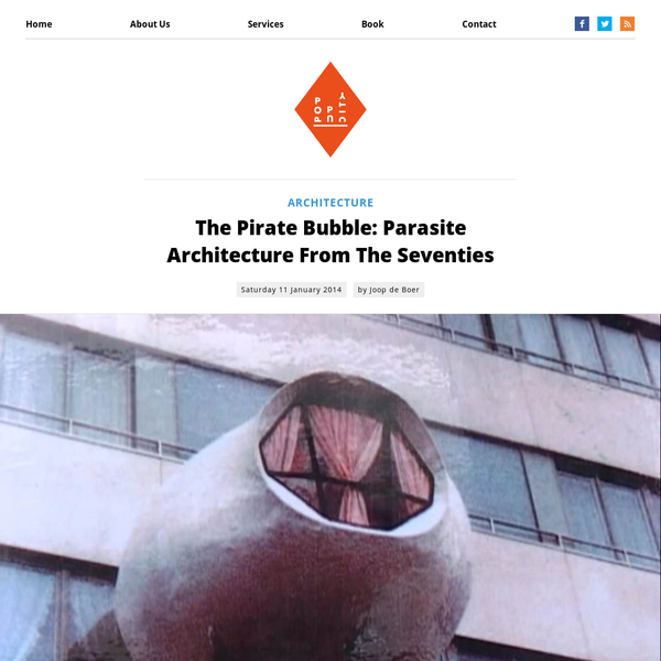 The Pirate Bubble: Parasite Architecture From The Seventies
