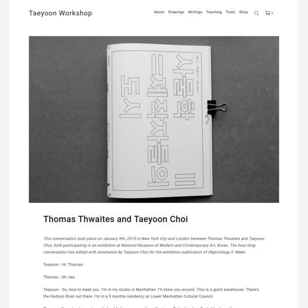 Thomas Thwaites and Taeyoon Choi