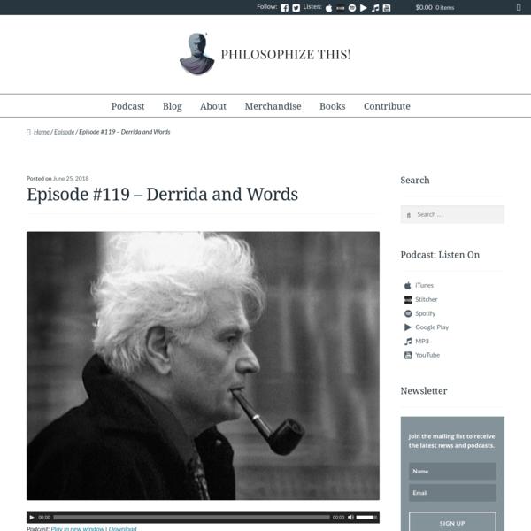 Episode #119 - Derrida and Words