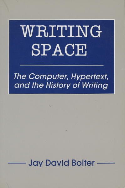 Bolter, Jay David, _Writing Space: The Computer, Hypertext, and the History of Writing_ (Hillsdale: Lawrence Erlbaum Associates, Inc., 1991).  Finished reading 2018-12-25
