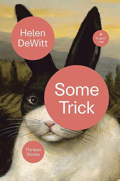 Some Trick – Helen Dewitt