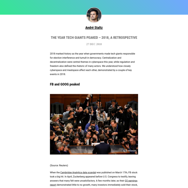 2018 marked history as the year when governments made tech giants responsible for election interference and tumult in democracy. Centralization and decentralization were central themes in cyberspace this year, while regulation and freedom also defined the rhetoric of many actors. We understood how closely cyberspace and meatspace affect each other, demonstrated by a couple of key events in 2018.